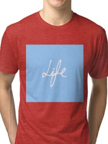"Elegant Hand Drawn ""Life"" Typography Tri-blend T-Shirt"