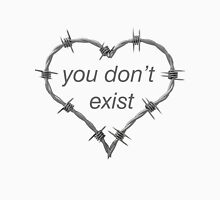 You don't exist ♥ Unisex T-Shirt