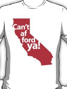 Can't afford ya! T-Shirt