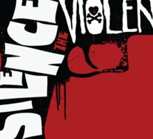 SILENCE THE VIOLENCE Sticker