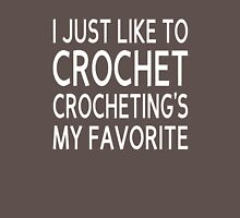 I Just Like To Crochet, Crocheting's My Favorite Womens Fitted T-Shirt