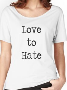 people love to hate. Women's Relaxed Fit T-Shirt