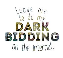 Dark Bidding on the Internet by Madara Mason