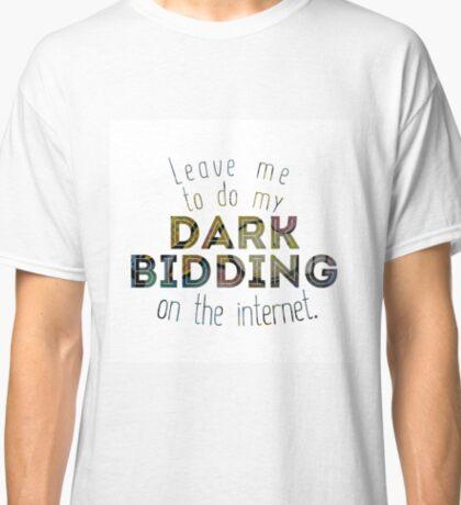 Dark Bidding on the Internet Classic T-Shirt