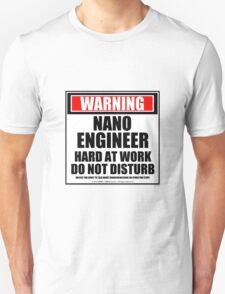 Warning Nanoengineer Hard At Work Do Not Disturb Unisex T-Shirt