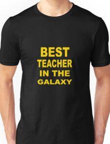 Best Teacher in the Galaxy Unisex T-Shirt