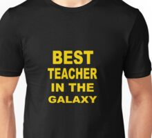Best Teacher in the Galaxy Unisex T-Shirt