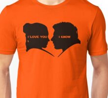 I love You I Know Unisex T-Shirt