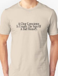 A clear conscience is usually the sign of a bad memory T-Shirt