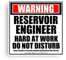 Warning Reservoir Engineer Hard At Work Do Not Disturb Canvas Print