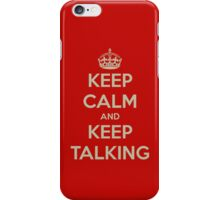 Keep Calm and Keep Talking iPhone Case/Skin