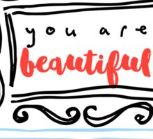 You Are Beautiful Sticker