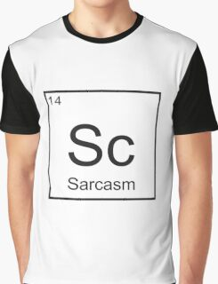 The Element of Sarcasm  Graphic T-Shirt