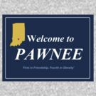 Pawnee - &quot;First in Friendship, Fourth in Obesity!&quot;  by TeeHut