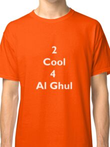 2 Cool 4 Al Ghul (White) Classic T-Shirt
