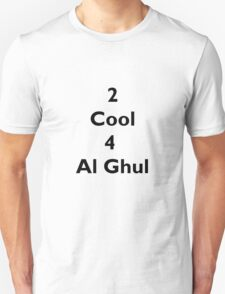 2 Cool 4 Al Ghul (Black) T-Shirt