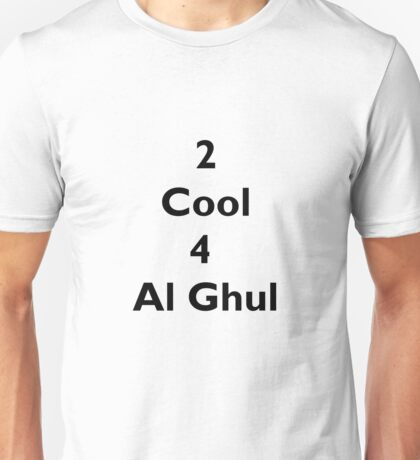 2 Cool 4 Al Ghul (Black) Unisex T-Shirt