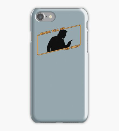 Never Tell Me The Odds! iPhone Case/Skin