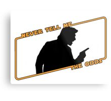 Never Tell Me The Odds! Metal Print