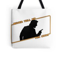 Never Tell Me The Odds! Tote Bag
