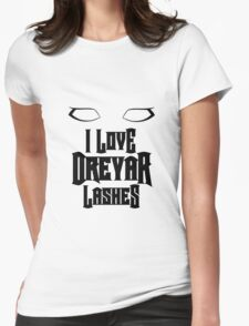 I love Dreyar Lashes  Womens Fitted T-Shirt
