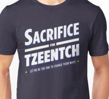 Sacrifice for Tzeentch Unisex T-Shirt