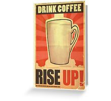 Drink Coffee Greeting Card