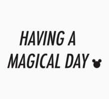 Having A Magical Day Baby Tee