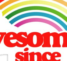 Awesome since 1988 Sticker