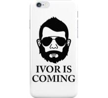Ivor Is Coming iPhone Case/Skin