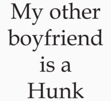 My Other Boyfriend Is A Hunk by Taylorize