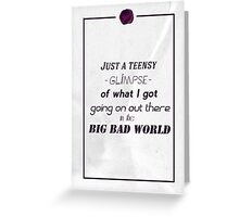 Big, bad world Greeting Card