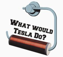 What would Tesla Do? by bigredbubbles6
