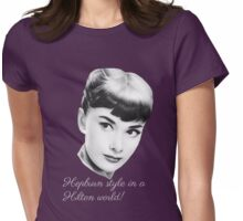 Hepburn style in a Hilton world! - dark Womens Fitted T-Shirt