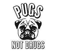 Pug not Drugs Photographic Print