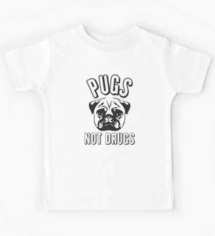 Pug not Drugs Kids Tee