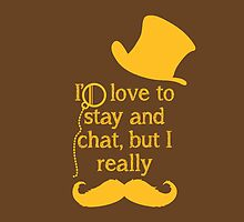 i'd love to stay and chat but i really mustache (brown & yellow)) by chrisgchadwick