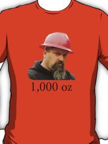 1000 ounces T-Shirt