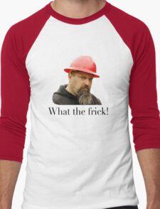 What the frick Men's Baseball ¾ T-Shirt