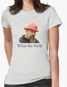What the frick Womens Fitted T-Shirt