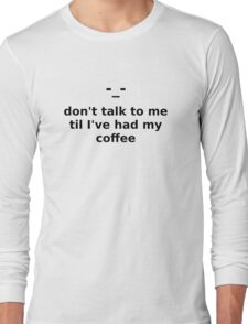 Coffee (black text) Long Sleeve T-Shirt