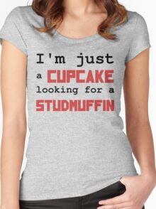 Just a cupcake looking for a studmuffin Women's Fitted Scoop T-Shirt
