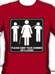 Please Keep Your Zombies On A Leash T-Shirt