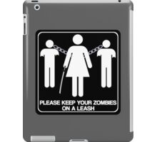 Please Keep Your Zombies On A Leash iPad Case/Skin