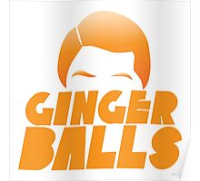 Ginger Balls (Redhead funny) Poster