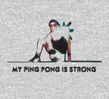 My Ping Pong is Strong  One Piece - Short Sleeve