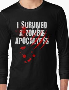 I Survived a Zombie Apocalypse Long Sleeve T-Shirt