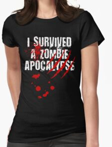 I Survived a Zombie Apocalypse Womens Fitted T-Shirt