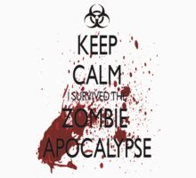 Keep Calm - I Survived the Zombie Apocalypse by CMCarter