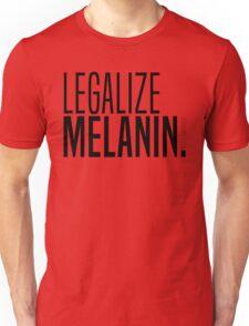 LEGALIZE MELANIN (B) Unisex T-Shirt